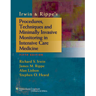 Irwin & Rippe's Procedures, Techniques and Minimally Invasive Monitoring in Intensive Care Medicine (BOK)