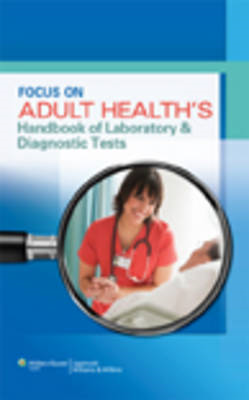 Focus on Adult Health's Handbook of Laboratory & Diagnostic Tests (BOK)
