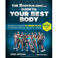 Bodybuilding.com Guide to Your Best Body (BOK)
