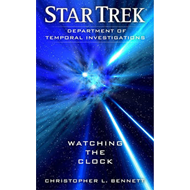 Star Trek: Department of Temporal Investigations: Watching t (BOK)