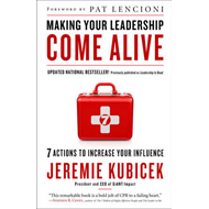 Making Your Leadership Come Alive: 7 Actions to Increase Your Influence (BOK)