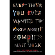 Everything You Ever Wanted to Know About Zombies (BOK)