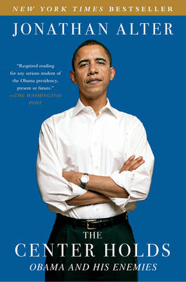 Center Holds: Obama and His Enemies (BOK)