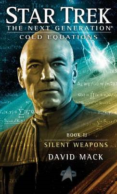 Star Trek: The Next Generation: Cold Equations: Silent Weapo (BOK)