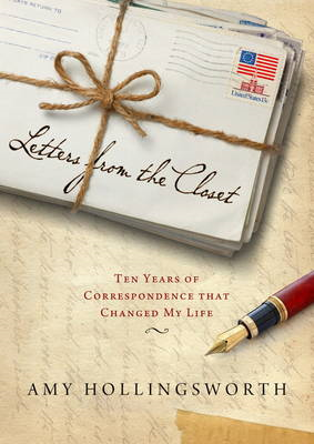 Letters from the Closet: Ten Years of Correspondence That Changed My Life (BOK)