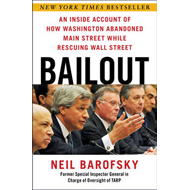 Bailout: An Inside Account of How Washington Abandoned Main Street While Rescuing Wall Street (BOK)