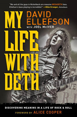 My Life with Deth: Discovering Meaning in a Life of Rock & Roll (BOK)