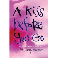 Kiss Before You Go (BOK)