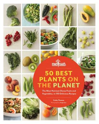 50 Best Plants on the Planet: The Most Nutrient-Dense Fruits and Vegetables, in 150 Delicious Recipe (BOK)