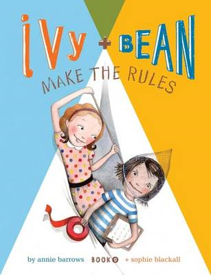 Ivy and Bean Make the Rules: Bk. 9 (BOK)