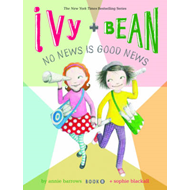 Ivy and Bean No News is Good News: Bk. 8 (BOK)