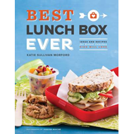 Best Lunch Box Ever: Ideas and Recipes for School Lunches Will Kids Love (BOK)