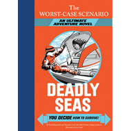 The Worst-case Scenario: Deadly Seas: An Ultimate Adventure Novel (BOK)