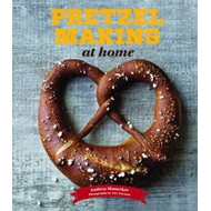 Pretzel Making at Home (BOK)