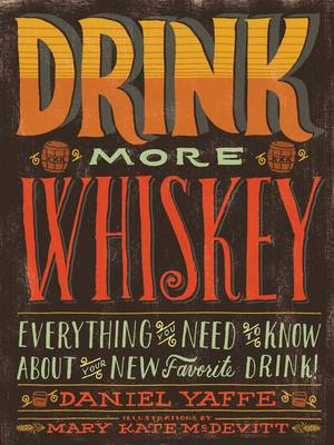 Drink More Whiskey (BOK)