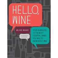 Hello, Wine: The Most Essential Things You Need to Know About Wine (BOK)