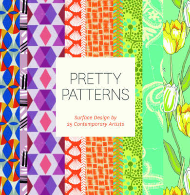 Pretty Patterns: Surface Design by 25 Contemporary Artists (BOK)