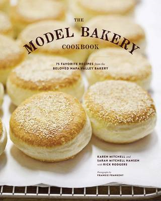 Model Bakery Cookbook: 75 Favorite Recipes from the Beloved Napa Valley Bakery (BOK)