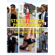 Street Fashion Photography: Taking Stylish Pictures on the Concrete Runway (BOK)