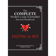 The Complete Worst-Case Scenario Survival Handbook: Dating & Sex (BOK)