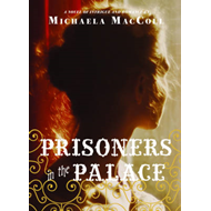 Prisoners in the Palace: How Princess Victoria Became Queen with the Help of Her Maid, a Reporter, a (BOK)