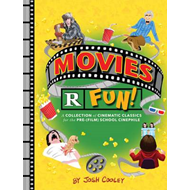 Movies are Fun!: A Collection of Cinematic Classics for the Pre-(Film) School Cinephile (BOK)