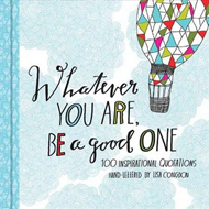 Whatever You Are, Be a Good One (BOK)