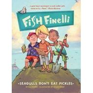 Fish Finelli: Seagulls Don't Eat Pickles (BOK)