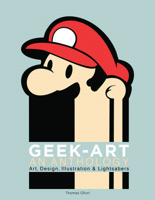 Geek-Art: An Anthology (BOK)