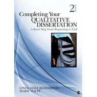 Completing Your Qualitative Dissertation: A Roadmap from Beginning to End (BOK)