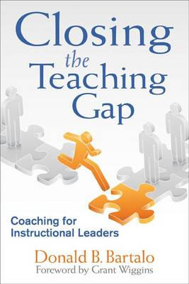 Closing the Teaching Gap: Coaching for Instructional Leaders (BOK)