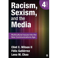 Racism, Sexism, and the Media: Multicultural Issues into the New Communications Age (BOK)