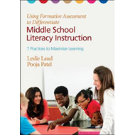 Using Formative Assessment to Differentiate Middle School Literacy Instruction: Seven Practices to M (BOK)