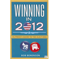 Winning in 2012: CQ Press's Guide to the Elections (BOK)
