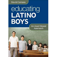 Educating Latino Boys: An Asset-Based Approach (BOK)