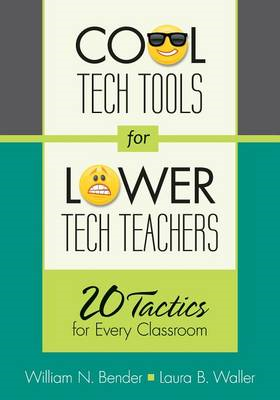 Cool Tech Tools for Lower Tech Teachers: 20 Tactics for Every Classroom (BOK)