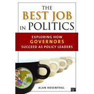 The Best Job in Politics: Exploring How Governors Succeed as Policy Leaders (BOK)