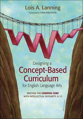 Designing a Concept-Based Curriculum for English Language Arts: Meeting the Common Core with Intelle (BOK)