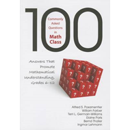 100 Commonly Asked Questions in Math Class: Answers That Promote Mathematical Understanding, Grades (BOK)