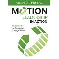 Motion Leadership in Action: More Skinny on Becoming Change Savvy (BOK)