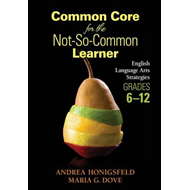Common Core for the Not-So-Common Learner, Grades 6-12 (BOK)