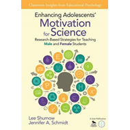 Enhancing Adolescents' Motivation for Science: Research-Based Strategies for Teaching Male and Femal (BOK)