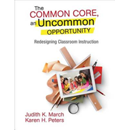 The Common Core, an Uncommon Opportunity: Redesigning Classroom Instruction (BOK)