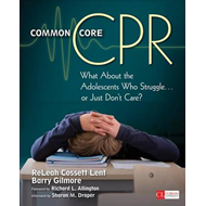 Common Core CPR: What About the Adolescents Who Struggle ... or Just Don't Care? (BOK)