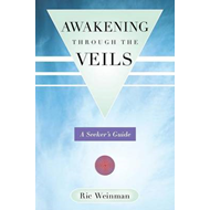 Awakening Through the Veils: A Seeker's Guide (BOK)