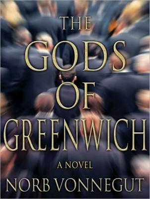 The Gods of Greenwich: A Novel (BOK)