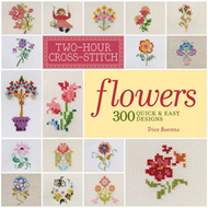 Two-hour Cross-stitch: Flowers: 300 Quick & Easy Designs (BOK)