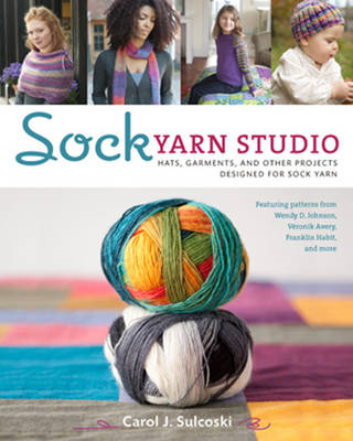 Sock Yarn Studio: Hats, Garments, and Other Projects Designed for Sock Yarn (BOK)