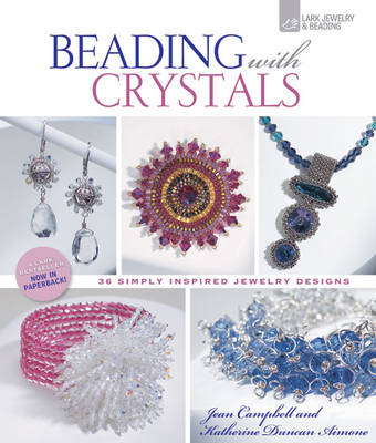 Beading with Crystals: 36 Simply Inspired Jewelry Designs (BOK)