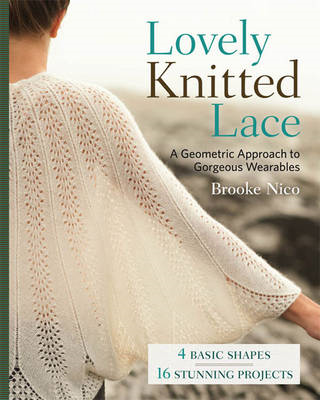 Lovely knitted lace: A geometric approach to gorgeous wearables (BOK)